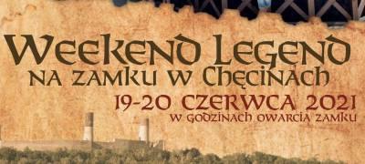Weekend Legend na Zamek Królewski w Chęcinach